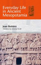Everyday Life in Ancient Mesopotamia - Edinburgh Scholarship Online