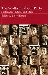 The Scottish Labour PartyHistory, Institutions and Ideas