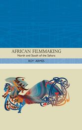 African FilmmakingNorth and South of the Sahara$