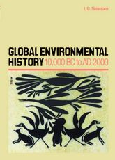Global Environmental History – 10,000 BC to AD 2000 | Edinburgh Scholarship Online