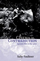 A Cinema of ContradictionSpanish Film in the 1960s$