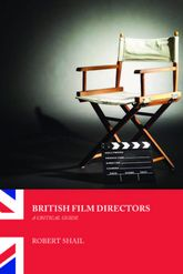 British Film Directors – A Critical Guide - Edinburgh Scholarship Online