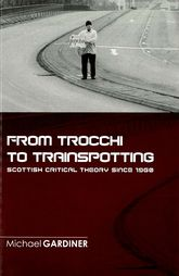 From Trocchi to Trainspotting: Scottish Critical Theory Since 1960