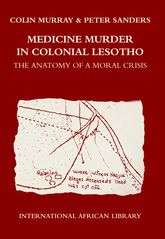 Medicine Murder in Colonial LesothoThe Anatomy of a Moral Crisis