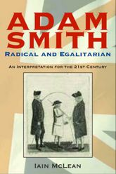 Adam Smith, Radical and Egalitarian: An Interpretation for the 21st Century