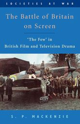 The Battle of Britain on Screen'The Few' in British Film and Television Drama