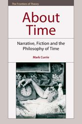 About TimeNarrative, Fiction and the Philosophy of Time