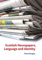 Scottish Newspapers, Language and Identity
