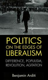 Politics on the Edges of Liberalism: Difference, Populism, Revolution, Agitation
