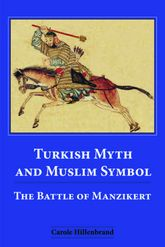 Turkish Myth and Muslim SymbolThe Battle of Manzikert$