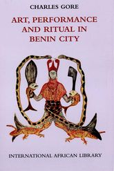 Art, Performance and Ritual in Benin City$