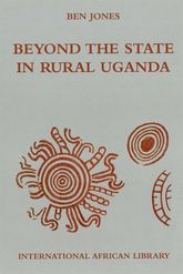 Beyond the State in Rural Uganda - Edinburgh Scholarship Online