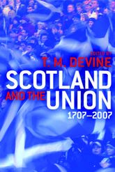 Scotland and the Union 1707-2007