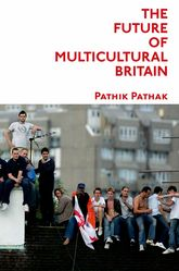 The Future of Multicultural BritainConfronting the Progressive Dilemma