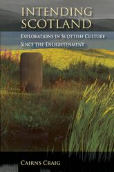 Intending ScotlandExplorations in Scottish Culture since the Enlightenment