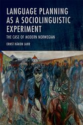 Language Planning as a Sociolinguistic ExperimentThe Case of Modern Norwegian$