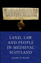 Land, Law and People in Medieval Scotland