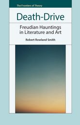 Death-Drive: Freudian Hauntings in Literature and Art