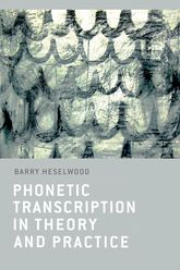 Phonetic Transcription in Theory and Practice - Edinburgh Scholarship Online