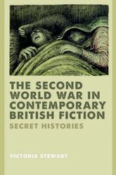 The Second World War in Contemporary British Fiction – Secret Histories - Edinburgh Scholarship Online
