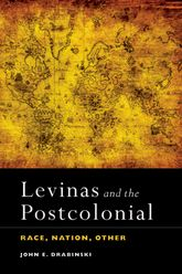Levinas and the Postcolonial – Race, Nation, Other - Edinburgh Scholarship Online
