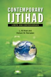 Contemporary Ijtihad – Limits and Controversies | Edinburgh Scholarship Online