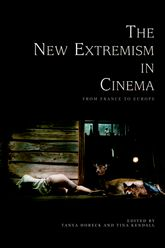 The New Extremism in CinemaFrom France to Europe