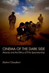 Cinema of the Dark SideAtrocity and the Ethics of Film Spectatorship