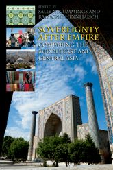 Sovereignty After Empire – Comparing the Middle East and Central Asia - Edinburgh Scholarship Online
