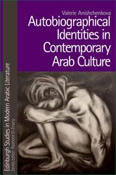 Autobiographical Identities in Contemporary Arab Culture - Edinburgh Scholarship Online
