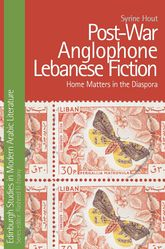 Post-War Anglophone Lebanese FictionHome Matters in the Diaspora$