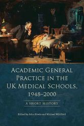 Academic General Practice in the UK Medical Schools, 1948-2000