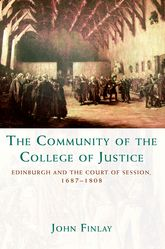 The Community of the College of Justice: Edinburgh and the Court of Session, 1687 –1808