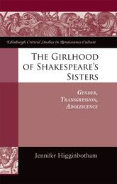 The Girlhood of Shakespeare's Sisters: Gender, Transgression, Adolescence