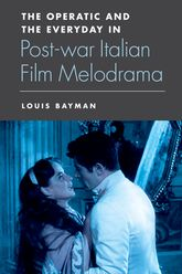 The Operatic and the Everyday in Postwar Italian Film Melodrama$