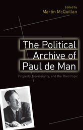 The Political Archive of Paul de Man: Property, Sovereignty and the Theotropic
