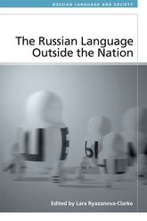 The Russian Language Outside the NationSpeakers and Identities$