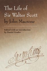 The Life of Sir Walter Scott by John MacroneEdited with an Introduction by Daniel Grader