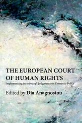 The European Court of Human Rights – Implementing Strasbourg's Judgments on Domestic Policy | Edinburgh Scholarship Online