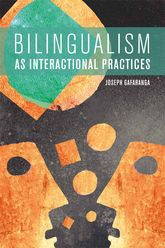 Bilingualism as Interactional Practices - Edinburgh Scholarship Online