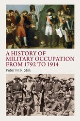 A History of Military Occupation from 1792 to 1914