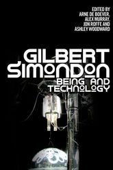 Gilbert SimondonBeing and Technology$