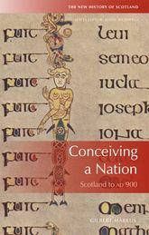 Conceiving a Nation – Scotland to 900 AD - Edinburgh Scholarship Online