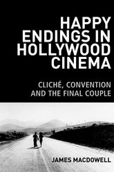 Happy Endings in Hollywood Cinema: Cliché, Convention and the Final Couple