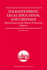 Enlightenment, Legal Education, and CritiqueSelected Essays on the History of Scots Law, Volume 2$