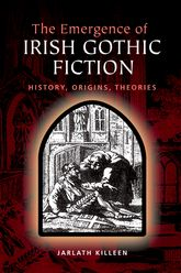 The Emergence of Irish Gothic Fiction - Edinburgh Scholarship Online