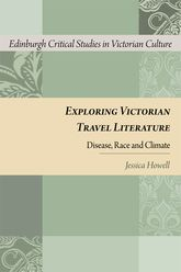 Exploring Victorian Travel Literature – Disease, Race and Climate - Edinburgh Scholarship Online