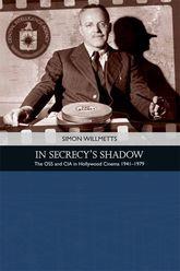 In Secrecy's ShadowThe OSS and CIA in Hollywood Cinema 1941-1979