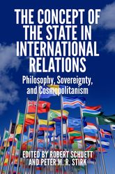 The Concept of the State in International RelationsPhilosophy, Sovereignty and Cosmopolitanism