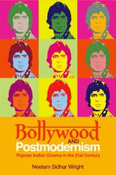 Bollywood and PostmodernismPopular Indian Cinema in the 21st Century